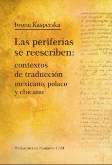 Las periferias se reescriben: contextos de traducción mexicano, polaco y chicano