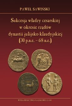 Sukcesja władzy cesarskiej w okresie rządów dynastii julijsko-klaudyjskiej (lata 30 p.n.e. – 68 n.e.)