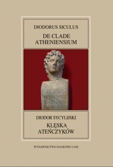 Fontes Historiae Antiquae XLIII: Diodor Sycylijski, Klęska Ateńczyków/Diodorus Siculus, De clade Atheniensium