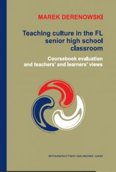 Teaching culture in the FL senior high school classroom: Coursebook evaluation and teachers' and learners' views