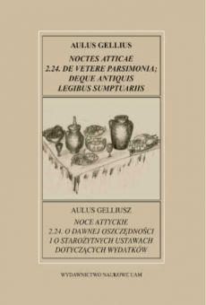 Fontes Historiae Antiquae XXV: Aulus Gellius, Noce Attyckie, 2.24. O dawnej oszczędności i o starożytnych ustawach dotyczących wydatków