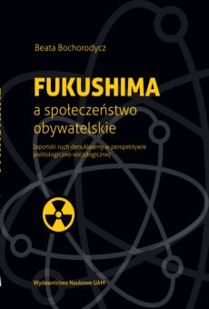 Fukushima a społeczeństwo obywatelskie. Japoński ruch denuklearny w perspektywie politologiczno-socjologicznej