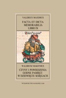 Fontes Historiae Antiquae XXXIX: Valerius Maximus, Facta et dicta memorabilia libri IX/Waleriusz Maksymus, Czyny i powiedzenia godne pamięci w dziewięciu księgach