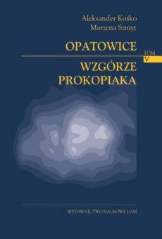 Opatowice – Wzgórze Prokopiaka, tom V