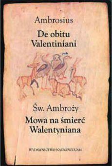 Ambrosius, De obitu Valentiniani. Św. Ambroży, Mowa na śmierć Walentyniana