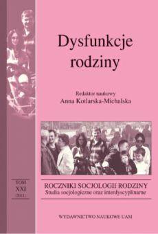 Roczniki Socjologii Rodziny, tom XXI, Dysfunkcje rodziny