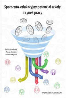 Społeczno-edukacyjny potencjał szkoły a rynek pracy (PDF)