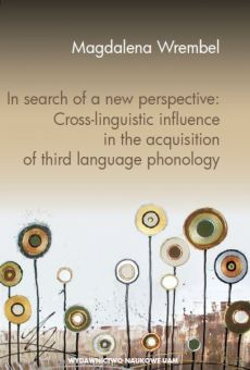 In search of a new perspective: Cross-linguistic influence in the acquisition of third language phonology
