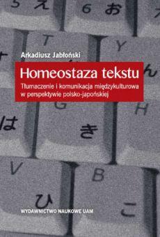 Homeostaza tekstu. Tłumaczenie i komunikacja międzykulturowa w perspektywie polsko-japońskiej