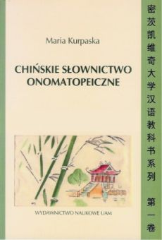 Chińskie słownictwo onomatopeiczne. Materiały do nauki języka chińskiego Instytutu Orientalistycznego nr 1