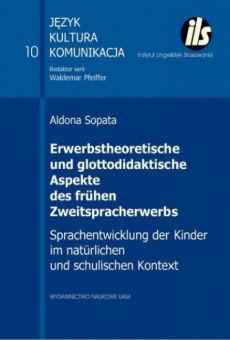 Erwerbstheoretische und glottodidaktische Aspekte des frühen Zweitspracherwerbs. Sprachentwicklung der Kinder im natürlichen und schulischen Kontext