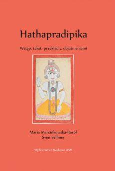 Hathapradipika. Wstęp, tekst, przekład z objaśnieniami