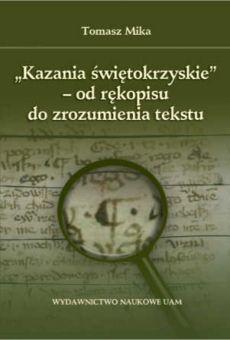 """""""Kazania świętokrzyskie"""" – Od rękopisu do zrozumienia tekstu"""