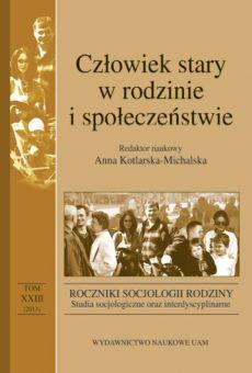 Roczniki Socjologii Rodziny, tom XXIII. Człowiek stary w rodzinie i społeczeństwie