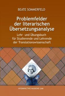 Problemfelder der literarischen Übersetzungsanalyse. Lehr- und Übungsbuch für Studierende und Lehrende der Translationswissenschaft