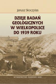 Dzieje badań geologicznych w Wielkopolsce do 1939 roku
