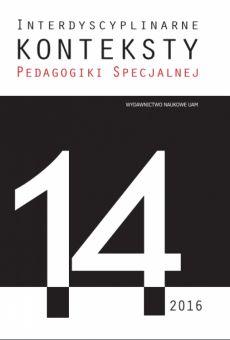 Interdyscyplinarne Konteksty Pedagogiki Specjalnej 14/2016. Logopedyczne konteksty pedagogiki specjalnej