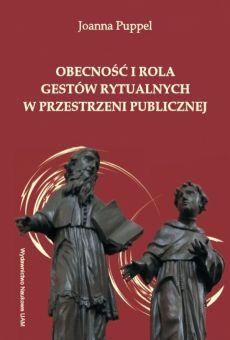 Obecność i rola gestów rytualnych w przestrzeni publicznej. Analiza na przykładzie rzeźb sakralnych w świątyniach katolickich na terenie miasta Poznania i wybranych okolic