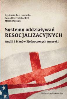 Systemy oddziaływań resocjalizacyjnych Anglii i Stanów Zjednoczonych Ameryki