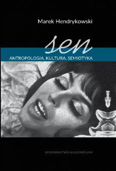 Sen. Antropologia, kultura, semiotyka
