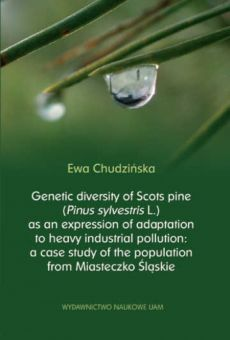 Genetic diversity of Scots pine (Pinus sylvestris L.) as an expression of adaptation to heavy industrial pollution: a case study of the population from Miasteczko Śląskie