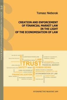Creation and enforcement of financial market law in the light of the economisation of law