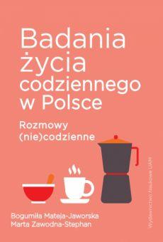 Badania życia codziennego w Polsce. Rozmowy (nie)codzienne