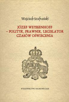 Józef Weyssenhoff – polityk, prawnik, legislator czasów Oświecenia