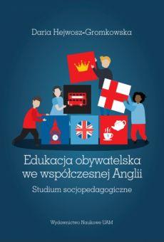 Edukacja obywatelska we współczesnej Anglii. Studium socjopedagogiczne