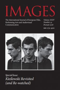 IMAGES. The International Journal of European Film, Performing Arts and Audiovisual Communication, Vol. XXIV, No. 33. Special Issue: Kieślowski Revisited (and Re-watched)