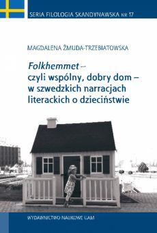 """""""Folkhemmet"""" – czyli wspólny, dobry dom – w szwedzkich narracjach literackich o dzieciństwie"""