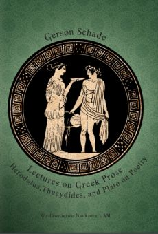 Lectures on Greek Prose Herodotus, Thucydides, and Plato on Poetry