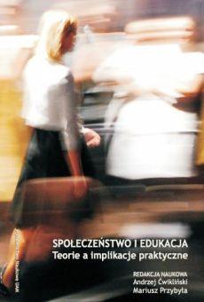 Społeczeństwo i edukacja. Teoria a implikacje praktyczne