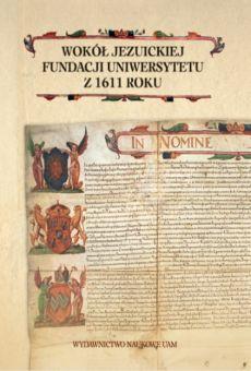 Wokół jezuickiej fundacji uniwersytetu z 1611 roku