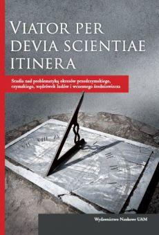 Viator per devia scientiae itinera. Studia nad problematyką okresów przedrzymskiego, rzymskiego, wędrówek ludów i wczesnego średniowiecza