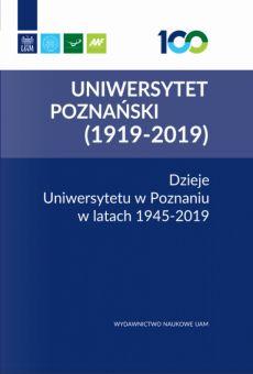 Dzieje Uniwersytetu w Poznaniu w latach 1945-2019