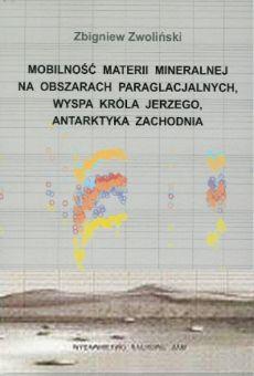 Mobilność materii mineralnej na obszarach paraglacjalnych, Wyspa Króla Jerzego, Antarktyka Zachodnia
