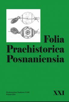 Folia Praehistorica Posnaniensia, XXI