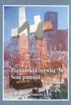 Poznański Czerwiec 56. Sens pamięci