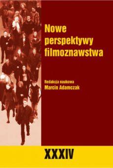 Człowiek i Społeczeństwo, tom XXXIV, Nowe perspektywy filmoznawstwa