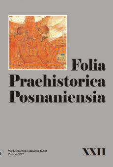 Folia Praehistorica Posnaniensia, XXII