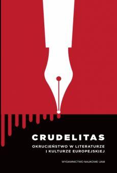 Crudelitas. Okrucieństwo w literaturze i kulturze europejskiej