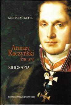 Atanazy Raczyński (1788-1874). Biografia