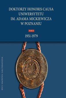 Doktorzy honoris causa Uniwersytetu im. Adama Mickiewicza w Poznaniu, tom II: 1951–1979