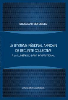 Le Système régional africain de sécurité collective à la lumière du droit international