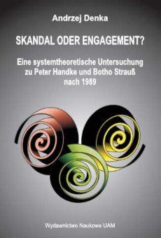 Skandal oder Engagement? Eine systemtheoretische Untersuchung zu Peter Handke und Botho Strauß nach 1989