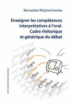 Enseigner les compétences interprétatives à l'oral. Cadre rhétorique et générique du débat
