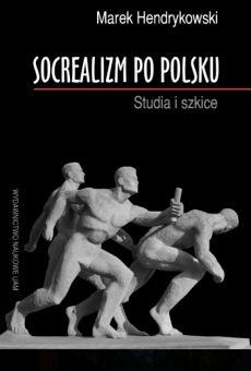 Socrealizm po polsku. Studia i szkice
