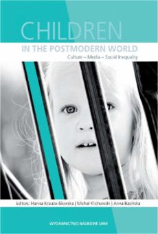 Children in the postmodern world. Culture - media - social inequality
