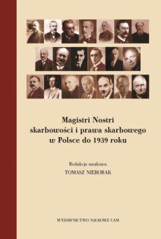 Magistri Nostri skarbowości i prawa skarbowego w Polsce do 1939 roku